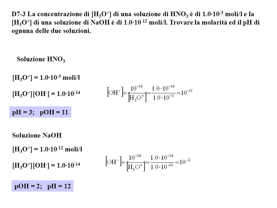 D7-3 La concentrazione di [H3O+] di una soluzione di HNO3 è di 1
